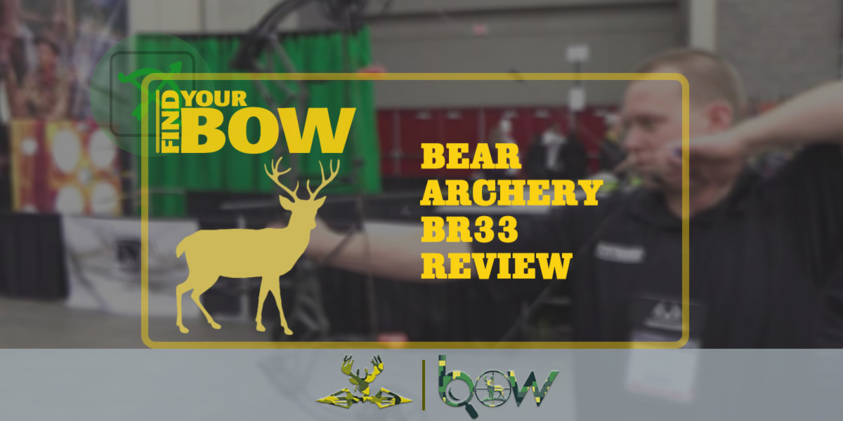 Bear Archery BR33 Review