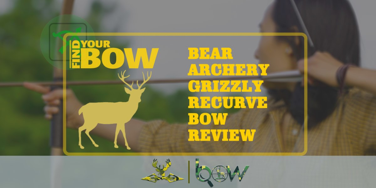 Bear Archery Grizzly Recurve Bow Review