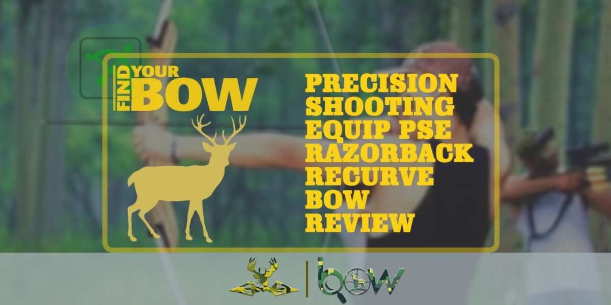 Precision Shooting Equip PSE Razorback Recurve Bow Review
