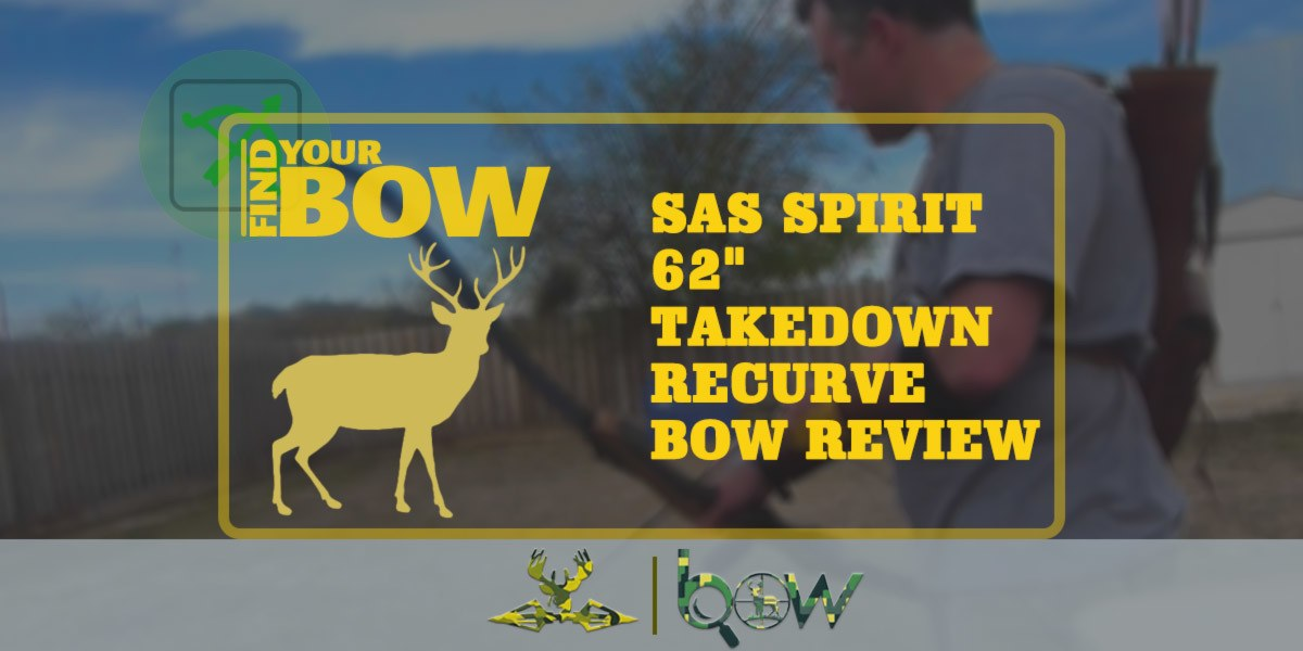 SAS Spirit 62 Takedown Recurve Bow Review