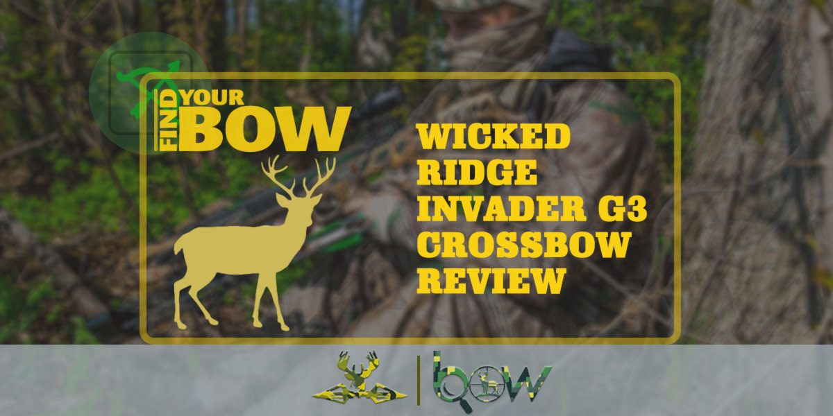 Wicked Ridge Invader G3 Crossbow Review